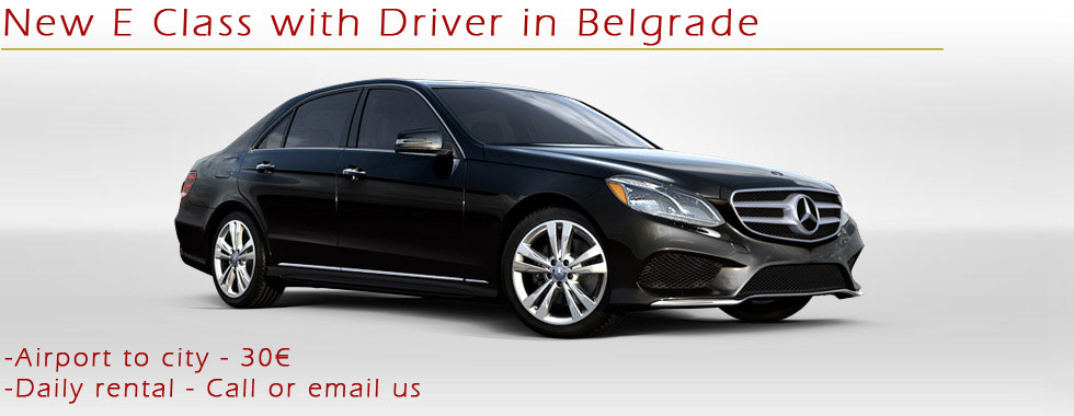 Mercedes E Class with driver in Belgrade
